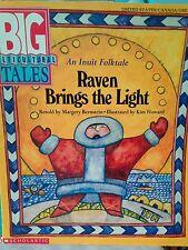 Teacher Big Book RAVEN BRINGS LIGHT Scholastic US/CANADA BIG MULTICULTURAL TALES