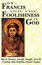 St. Francis and the Foolishness of God by Cynthia Moe-Lobeda, Maire Dennis,...
