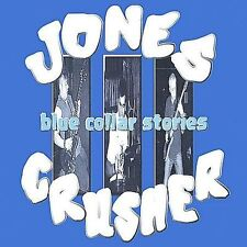 "JONES CRUSHER (CD) ""BLUE COLLAR STORIES"" 2002 AURAL ISLAND RECORDS -LISTEN-"