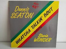 "MAXI 12"" DENNIS SEATON / STEVIE WONDER Watcha talkin bout 560207"