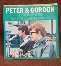 "Peter & Gordon Capitol 5461 ""I TOLD YOU SO"" (GREAT ROCK & ROLL) 45/PS"