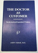 THE DOCTOR AS CUSTOMER Revised Expanded 3rd Edition Andy Farah M.D. Signed