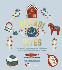 Scandi Bites: 50 Recipes for Sweet Treats, Party Food and Other Little Scandina