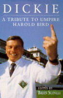 Dickie: Tribute to Umpire Harold Bird, , Used; Good Book