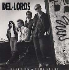THE DEL-LORDS - CD - BASED ON A TRUE STORY
