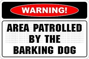 """*Aluminum* Warning Area Patrolled By The Barking Dog 8""""x12"""" Metal Sign NS 547"""