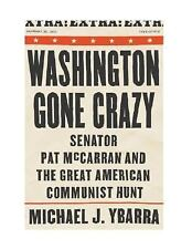 Washington Gone Crazy: Senator Pat McCarran and the Great American Com-ExLibrary