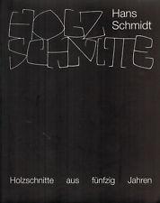 Hans Schmidt Badenhard, Holzschnitte a. fünfzig Jahren, Holzschnitt Katalog 2004