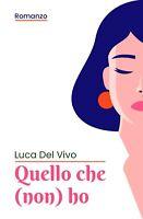 Quello Che (Non) Ho di Luca Del Vivo,  2020,  Youcanprint