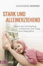 Stark und alleinerziehend von Alexandra Widmer (2016, Taschenbuch)