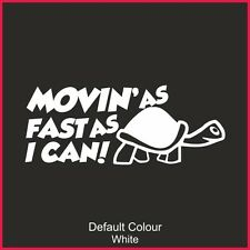 Movin as Fast as I Can x2, Vinyl, Sticker, Decal, JDM, Turtle EURO, Funny, N2204