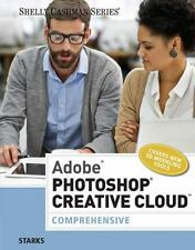 Adobe® Photoshop® Creative Cloud Comprehensive Student Edition Like New