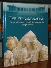 Der Pergamonaltar. Die neue Präsentation nach Restaurierung des Telephosfrieses