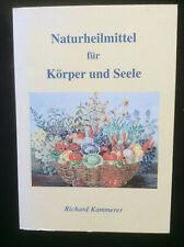 NATURHEILMITTEL FÜR KÖRPER UND SEELE/ Richard Kammerer/