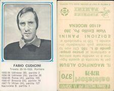 CALCIATORI PANINI 1978/79 *FIGURINA STICKER*CUDICINI*N.370*NEW