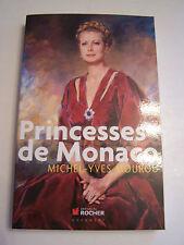 PRINCESSES DE MONACO , DES VIES QUI FONT REVER ... 210 PAGES . TRES BON ETAT .