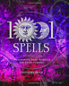 1001 Spells: The Complete Book of Spells for Every Purpose