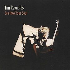 TIM REYNOLDS:  See Into Your Soul (CD) - NEW & SEALED!