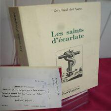 LES SAINTS  D' ECARLATE Guy Real del Sarte envoi + carte de visite de l'auteur