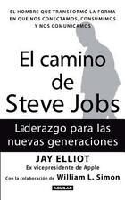 El camino de Steve Jobs (The Steve Job's way: iLeadership for a New Generation)