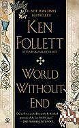 World Without End: A Novel (Kingsbridge) by Ken Follett