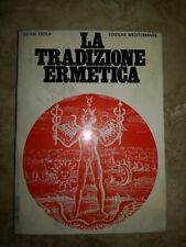 EVOLA - LA TRADIZIONE ERMETICA - ED: MEDITERRANEE - ANNO: 1971 (SR)