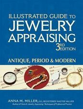 Illustrated Guide to Jewelry Appraising 3/e : Antique, Period and Modern: By ...