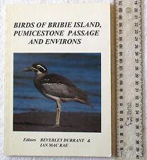 BIRDS OF BRIBIE ISLAND PUMICESTONE PASSAGE AND ENVIRONS Durrant+MacRae 1stE 1994