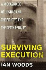 Surviving Execution: A Miscarriage of Justice and the Fight Ian Woods Paperback