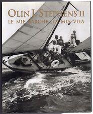 LE MIE BARCHE, LA MIA VITA OLIN J. STEPHENS II YACHTING LIBRARY