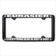 Eurasier Everything Else Is Just A Dog Frame w/Reflective Text