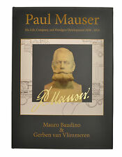 Paul Mauser His Life Company Handgun Development 1838-1914 Baudino van Vlimmeren
