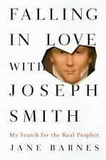 Falling in Love with Joseph Smith: My Search for t