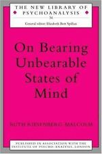 On Bearing Unbearable States of Mind: By Riesenberg-Malcolm, Ruth
