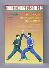 Chinese Kung Fu Series 14 - Five Ganzhi Meihuazhuang Techniques