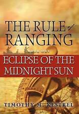 NEW Eclipse of the Midnight Sun (The Rule of Ranging) by Timothy M Kestrel