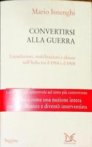 CONVERTIRSI ALLA GUERRA - MARIO ISNENGHI - DONZELLI 2015