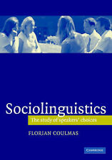 Sociolinguistics: The Study of Speakers' Choices, Coulmas, Florian, Very Good co