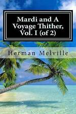 Mardi and a Voyage Thither, Vol. I (of 2) by Melville, Herman -Paperback