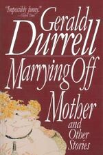 Marrying Off Mother: And Other Stories: By Durrell, Gerald