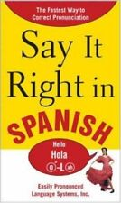 Say It Right In Spanish: The Easy Way to Pronounce