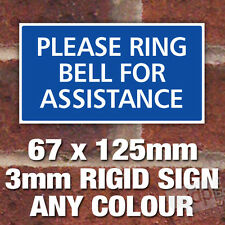 SMALL 'PLEASE RING BELL FOR ASSISTANCE' SIGN PLAQUE NOTICE - ANY COLOUR