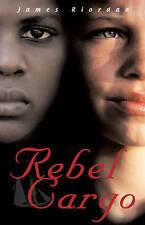 Rebel Cargo,Riordan, James,Excellent Book mon0000053754