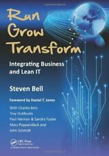 Run Grow Transform: Integrating Business and Lean IT, Bell 9781466504493 New-,