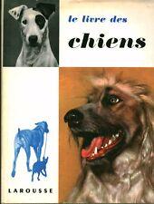 Livre le livre des chiens L C Raymond et Marcelle Adam Larousse