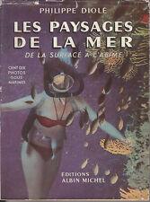 C1 MER PLONGEE Philippe DIOLE Les PAYSAGES DE LA MER 1954 110 Photos EPUISE