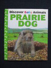 Prairie dog (Discover baby animals) [Jan 01, 1997] Toast, Sarah