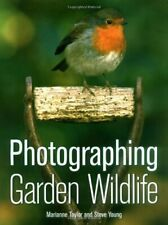 Photographing Garden Wildlife-Marianne Taylor And Steve Young