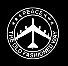 """B52 Bomber Peace The Old Fashioned Way Vehicle PRECISION Decal Sticker 4"""" INCH"""