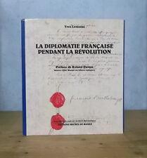 1789-1799 LA DIPLOMATIE FRANCAISE PENDANT LA REVOLUTION (Y. LEMOINE) EXPO ORSAY